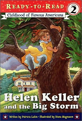Ready-To-Read Level 2 : Helen Keller and the Big Storm : Childhood of Famous Americans