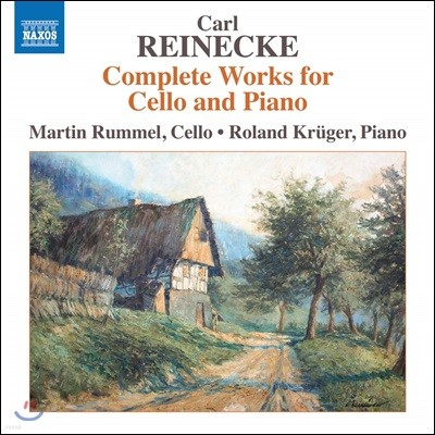Martin Rummel / Roland Kruger 칼 라이네케: 첼로와 피아노를 위한 작품 전곡 (Carl Reinecke: Complete Works for Cello & Piano)