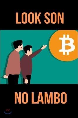 Look Son No Lambo: Bitcoin Novelty Lined Journal. Crypto Notebook