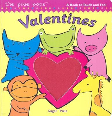 Valentines: A Book to Touch and Feel