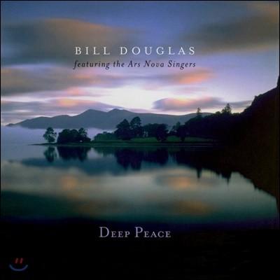 Bill Douglas (빌 더글라스) - Deep Peace