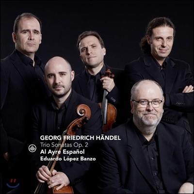 Al Ayre Espanol 헨델: 트리오 소나타 1-(Handel: Trio Sonatas Op.2)