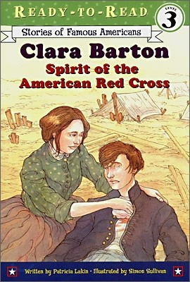 Ready-To-Read Level 3 : Clara Barton: Spirit of the American Red Cross