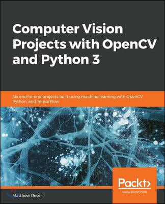 Computer Vision Projects with OpenCV and Python 3