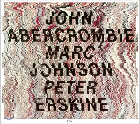 John Abercrombie, Marc Johnson, Peter Erskine (존 애버크롬비, 마크 존슨, 피터 어스킨) - John Abercrombie/Marc Johnson/Peter Erskine