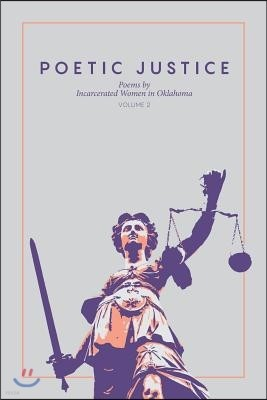 Poetic Justice: Poems by Incarcerated Women in Oklahoma Volume 2