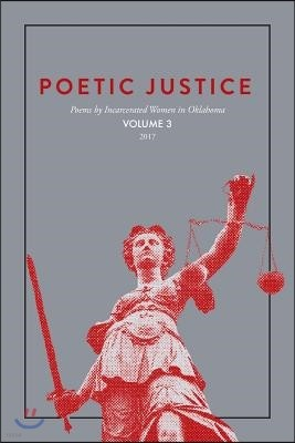 Poetic Justice: Poems by Incarcerated Women in Oklahoma Volume 3