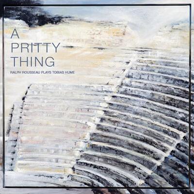Ralph Rousseau 비올라 다 감바로 연주하는 토비아스 흄 작품집 (A Pritty Thing) [LP]