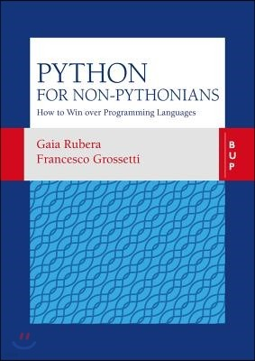 Python for Non-Pythonians: How to Win Over Programming Languages