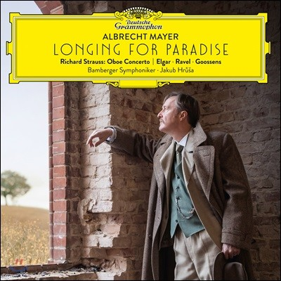 Albrecht Mayer 알브레히트 마이어 오보에 협주곡 - 슈트라우스 / 엘가 / 라벨 / 유진 구센스 (Longing for Paradise)