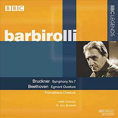 브루크너 : 교향곡 7번 & 베토벤 : 에그몬트, 프로메테우스 서곡 (Bruckner : Symphony No.7 & Beethoven : Music To Goethe`s Tragedy 'Egmont', Die Geschopfe Des Prometheus) - John Barbirolli