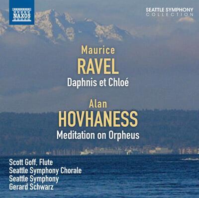 라벨 : 발레 '다프니스와 클로에' 전곡 & 호바네스 : 오르페우스 명상곡 - 스캇 고프, 제러드 슈워츠, 시애틀 심포니
