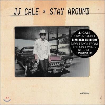 J.J. Cale (제이 제이 케일) - Stay Around [7인치 싱글 LP]