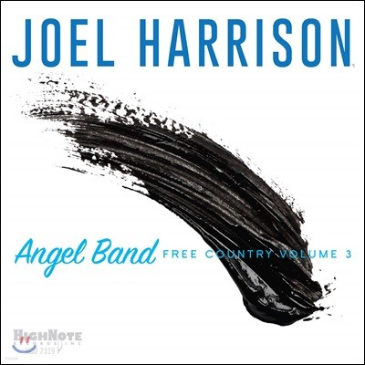 Joel Harrison (조엘 해리슨) - Angel Band: Free Country Vol. 3