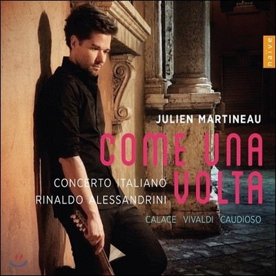 Julien Martineau 라파엘레 칼라체 / 비발디 / 도메니코 카우디오소: 만돌린 협주곡집 (Come Una Volta)