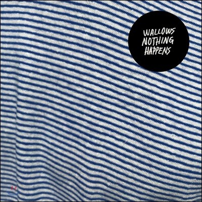 Wallows (왈로우스) - Nothing Happens [LP]