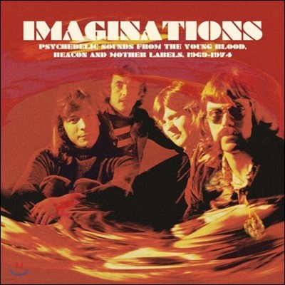 1969-1974년 사이키델릭 록 음악 모음집 (Imaginations: Psychedelic Sounds from the Young Blood, Beacon & Mother Labels 1969-1974)