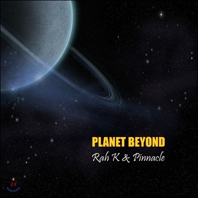 Rah K & Pinnacle - Planet Beyond [100장 한정반]