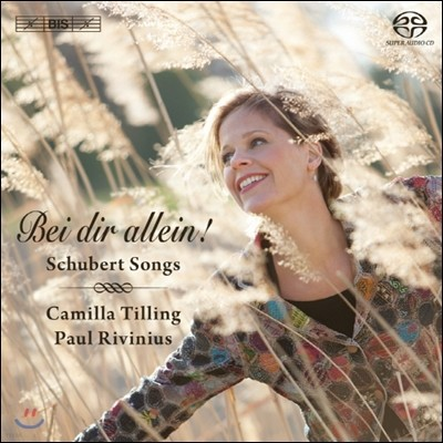 Camilla Tilling 슈베르트: 가곡집 '오직 그대 곁에!' - 카밀라 틸링 (Schubert Songs - Bei dir allein!)