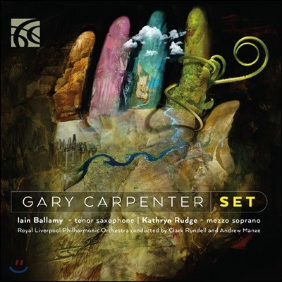 Clark Rundell 게리 카펜터: 관현악 모음집 (Gary Carpenter: Set)
