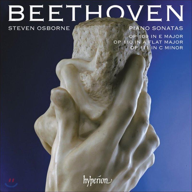 Steven Osborne 베토벤: 후기 피아노 소나타 30, 31, 32번 - 스티븐 오스본 (Beethoven: Piano Sonatas Opp. 109, 110 & 111)