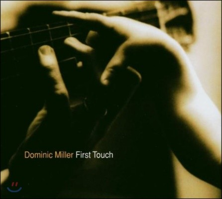 Dominic Miller - First Touch 도미닉 밀러 첫 솔로 앨범