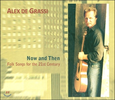 Alex De Grassi (알렉스 드 그라시) - Now & Then: Folksongs for the 21st Century