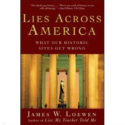 Lies Across America: What Our Historic Sites Get Wrong (Paperback)
