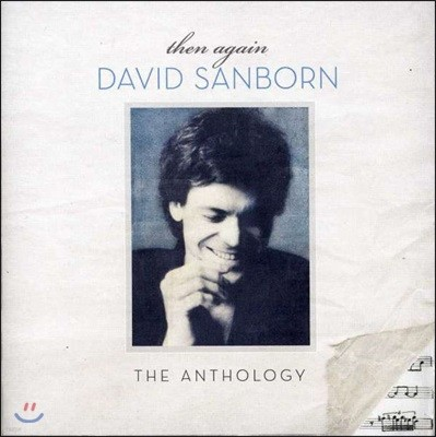 David Sanborn - Then Again: The Anthology (Deluxe Edition)