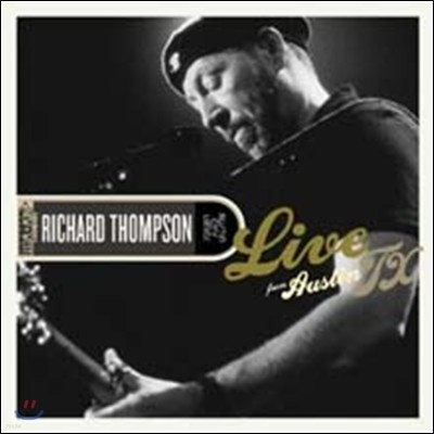 Richard Thompson - Live From Austin TX (Deluxe Edition)