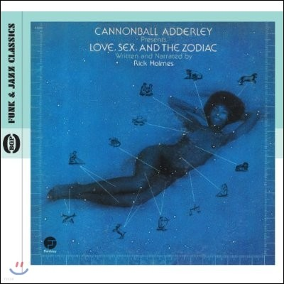 Cannonball Adderley - Love, Sex, And The Zodiac