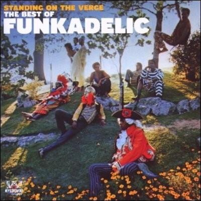 Funkadelic - Standing On The Verge: The Best Of Funkadelic 펑카델릭 베스트