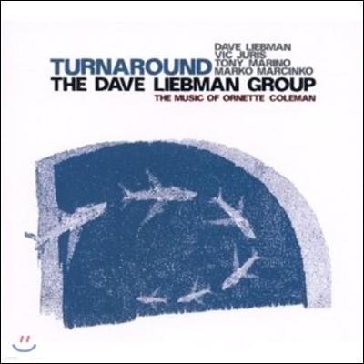 Dave Liebman Group (데이브 리브맨 그룹) - Turnaround: The Music Of Ornette Coleman