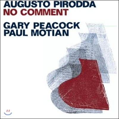 Augusto Pirodda / Gary Peacock / Paul Motian - No Comment