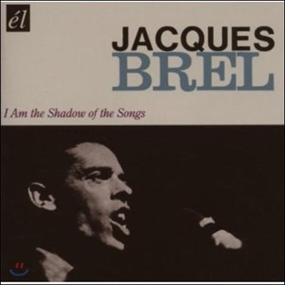 Jacques Brel - I Am The Shadow Of T