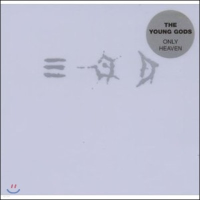 The Young Gods - Only Heaven