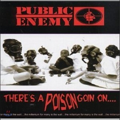 Public Enemy - There's A Poison Goin On...