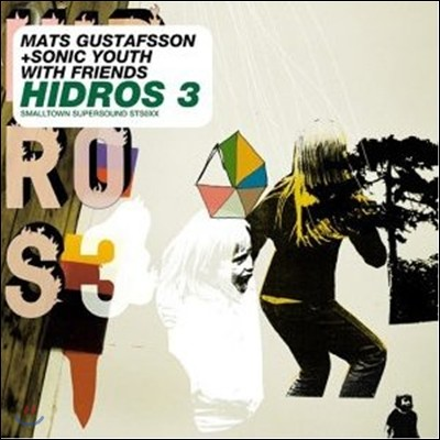Sonic Youth And Mast Gustafsson - Hidros 3