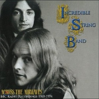 Incredible String Band - Across The Airwaves: Bbc Recordings 1969 - 1974