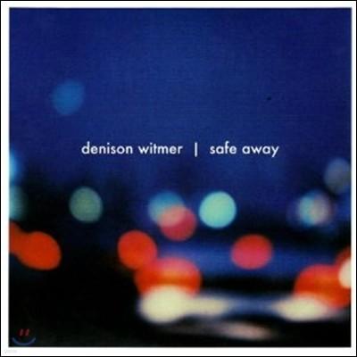 Denison Witmer - Safe Away