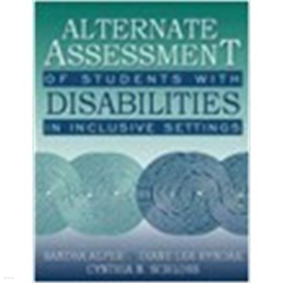 Alternate Assessment of Students With Disabilities in Inclusive Settings (Paperback)