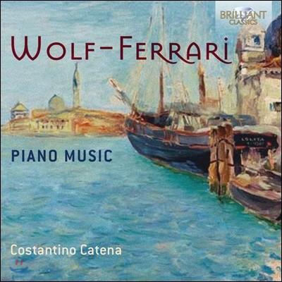 Costantino Catena 볼프-페라리: 피아노 음악 (Ermanno Wolf-Ferrari: Piano Music)