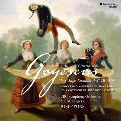 Josep Pons 그라나도스: 오페라 '고예스카스' (Granados: Goyescas)