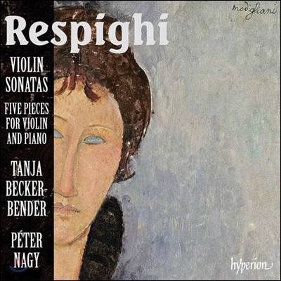 Tanja Becker-Bender 오토리노 레스피기: 바이올린 소나타, 5개의 소품 (Ottorino Respighi: Violin Sonatas, Five Pieces for Violin and Piano)