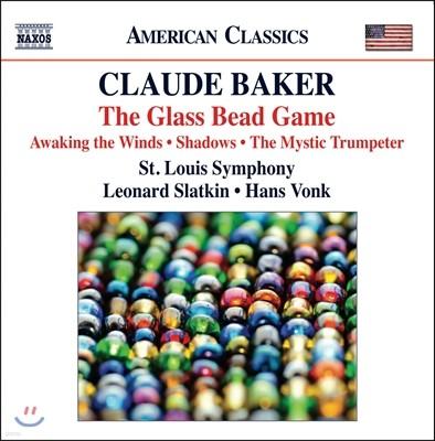 Leonard Slatkin / Hans Vonk 클라우드 베이커: 유리구슬 놀이, 그림자들, 미스틱 트럼펫터 (Claude Baker: The Glass Bead Game)