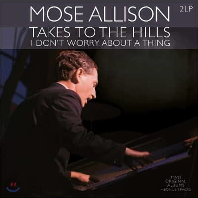Mose Allison (모세 앨리슨) - Takes to the Hills / I Don't Worry About a Thing [2LP]