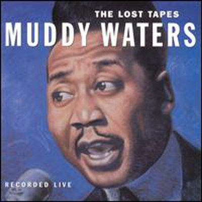 Muddy Waters - Lost Tapes