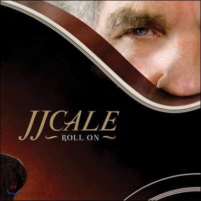 J.J. Cale (제이 제이 케일) - Roll On