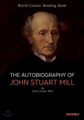 존 스튜어트 밀 자서전 (공리주의 대성자) : The Autobiography of John Stuart Mill ㅣ영어 원서ㅣ