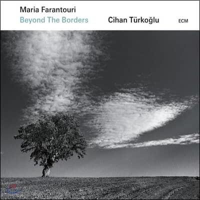 Maria Farantouri / Cihan Turkoglu (마리아 파란투리 & 치한 튀르코글루) - Beyond The Borders